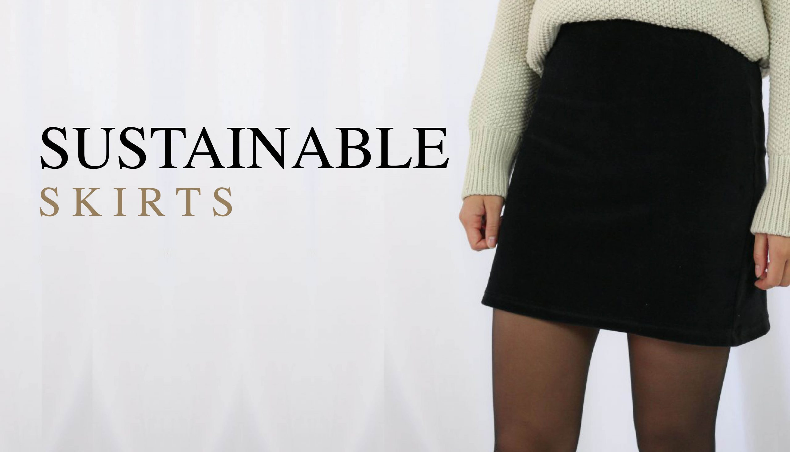 SUSTAINABLE SKIRTS
