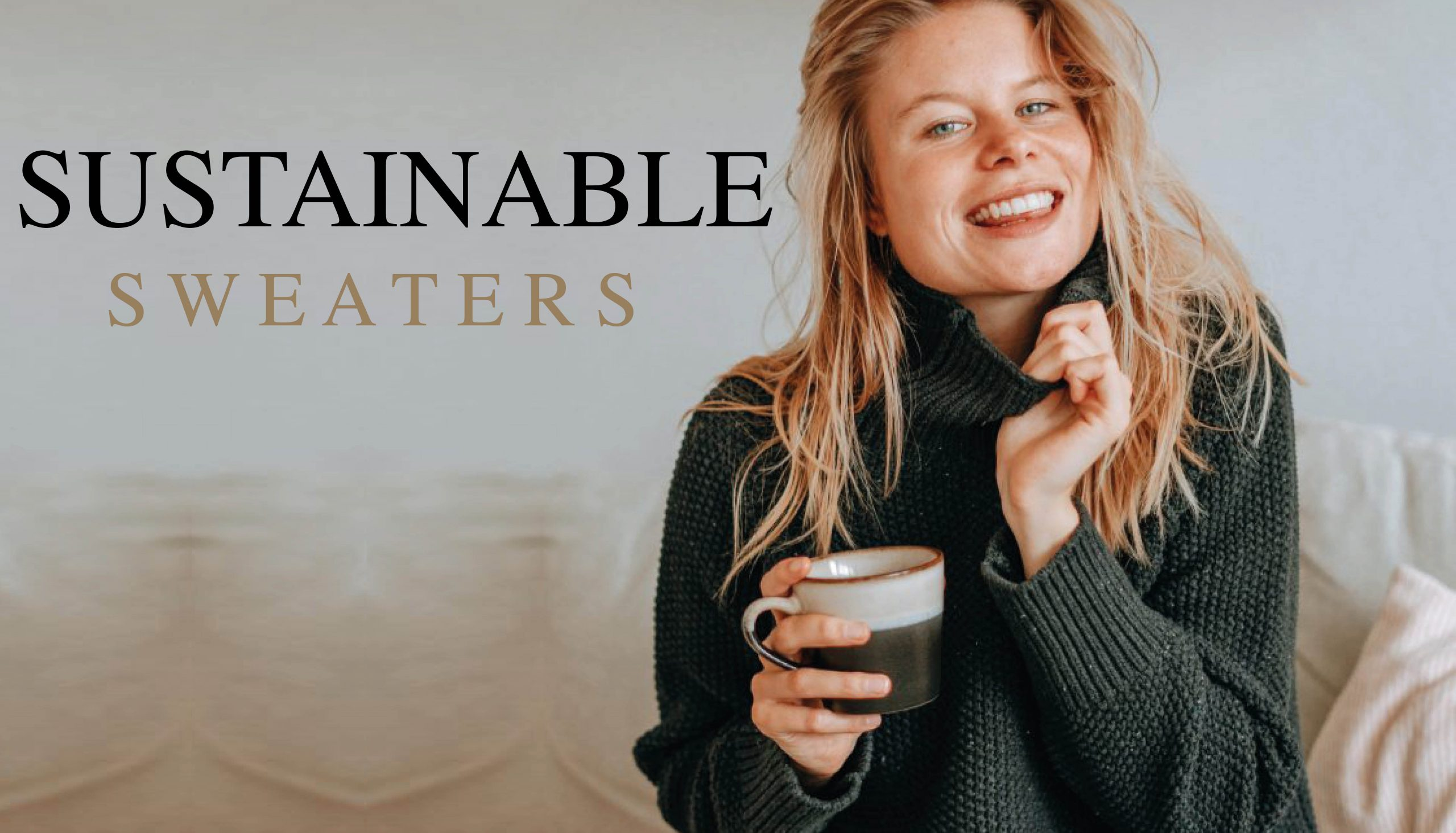 SUSTAINABLE SWEATERS
